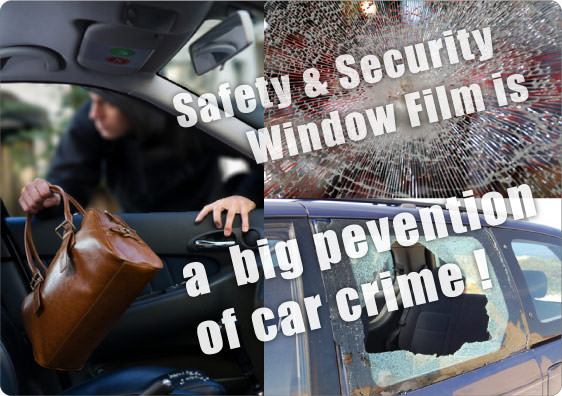 Safety & Security Window Film is a big prevention of car crime!